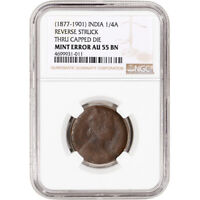 1877 1901  INDIA 1/4 ANNA NGC MINT ERROR AU55 BN REVERSE ST