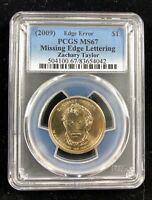2009 PCGS MINT STATE 67 ZACHARY TAYLOR MISSING EDGE LETTERS ERROR PRESIDENTIAL DOLLAR