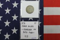 1870 SHIELD NICKEL - SCRATCHED ON BOTH SIDES -  FINE CONDITION X633