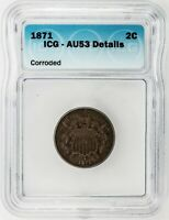 ICG  USA 2 CENTS 1871  AU53  DETAILS,  DATE NGC VALUE $215
