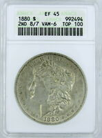 1880 2ND 8/7, VAM-6, TOP 100, MORGAN SILVER DOLLAR ANACS EF45 - OLD HOLDER
