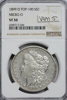 1899-O MICRO O  MORGAN DOLLAR NGC VF 30 VAM 5 R-5 TOP 100  LINES IN WINGS CH. EXTRA FINE