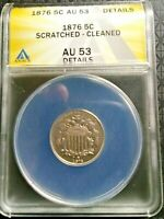 1876 SHIELD NICKEL  ANACS CERTIFIED AU-53 DETAILS SCRATCHED - CLEANED