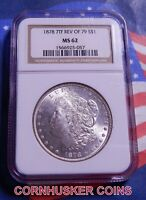 1878 7TF MORGAN SILVER DOLLAR NGC MINT STATE 62 REVERSE OF 1879  BRIGHT WHITE &