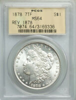 1878 7TF REV 1878 $1 MORGAN DOLLAR PCGS MINT STATE 64 -UNDER GRADED? OLD GREEN HOLDER OGH