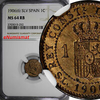 SPAIN ALFONSO XIII 1886-1931 BRONZE 1906 6 SLV 1 CENTIMO NGC MINT STATE 64 RB KM 726