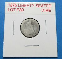1875 SEATED LIBERTY SILVER DIME  FOR COLLECTION    COMBINED SHIPPING  LOT F80
