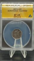 1874 LIBERTY SEATED DIME ARROWS AT DATE ANACS EF 45 DETAILS.
