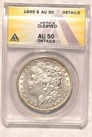 BETTER DATE 1899 MORGAN SILVER DOLLAR GRADED BY ANACS AS AU-50 DETAILS-CLEANED