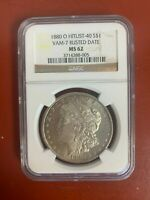 1880 O HITLIST 40 VAM 7  RUSTED DATE MORGAN DOLLAR NGC MINT STATE 62