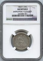1865 S SEATED LIBERTY 25C NGC AU DETAILS IMPROPERLY CLEANED