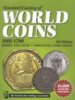 2014 STANDARD CATALOG OF WORLD COINS 1601 1700 6TH ED COLLECTOR PRICE GUIDE