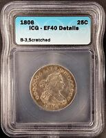 1806 DRAPED BUST QUARTER CERTIFIED EF 40 DETAILS BY ICG B 3 SCRATCHED.