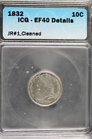 1832 ICG EF40 DETAILS JR1,CLEANED CAPPED BUST DIME A1527