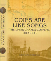COINS ARE LIKE SONGS THE UPPER CANADA COPPERS 1815 1841 BY CHRISTOPHER FAULKNER