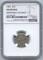 1882 3CN THREE CENT NICKEL NGC AU DETAILS IMPROPERLY CLEANED