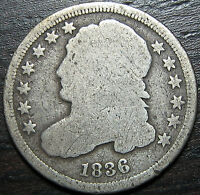 1836 P CAPPED BUST DIME  --  MAKE US AN OFFER  R1224
