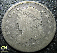 1835 CAPPED BUST DIME  --  MAKE US AN OFFER  W2890 ZXCV