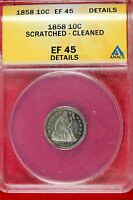 ANACS 1858 EF 45 DETAILS SEATED LIBERTY DIME E1744
