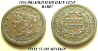A/U 1854 BRAIDED HAIR HALF CENT-GREAT COLOR ONLY 55,358 MINTED FREE SHIP