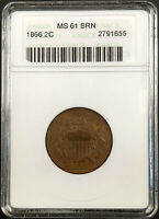 1866 TWO CENT PIECE CERTIFIED MINT STATE 61 BRN BY ANACS