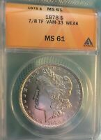 1878 $1 MORGAN 7/8 TF VAM 33 WEAK, ANACS MINT STATE 61