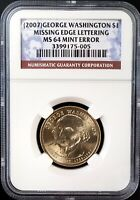 2007 WASHINGTON DOLLAR MISSING EDGE LETTERS, MINT ERROR MINT STATE 64 BY NGC