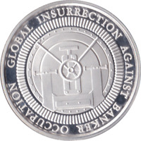 GIABO  FINE 999 SILVER GLOBAL INSURRECTION AGAINST BANKERS COIN 1OZ  MAX KEISER