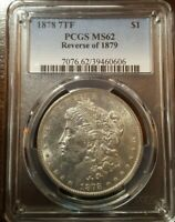 1878 7TF MORGAN SILVER DOLLAR REVERSE OF 1879 PCGS MINT STATE 62