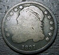 1831 CAPPED BUST DIME  --  MAKE US AN OFFER  O3771