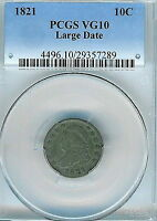1821 CAPPED BUST DIME : PCGS VG10 LARGE DATE
