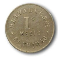 DANISH WEST INDIES  ST. THOMAS . DELVALLE & CO.  1 CENT 1C MEXIC TOKEN