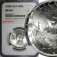 ITALY SILVER 1958 R 500 LIRE NGC MINT STATE 63 COLUMBUS' SHIPS 29.3 MM KM 98 017