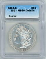 1894S MORGAN SILVER DOLLAR CERTIFIED  ICG MINT STATE 60 UNCIRCULATED BU LOOKS MUCH R