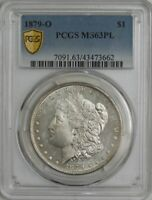 1879-O MORGAN SILVER DOLLAR $ MINT STATE 63 PL SECURE PCGS 944385-8
