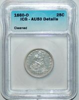 1860 O ICG AU50 DETAILS SEATED LIBERTY QUARTER