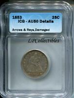 1853 SEATED LIBERTY SILVER QUARTER ARROWS AND RAYS ICG AU50 DETAILS