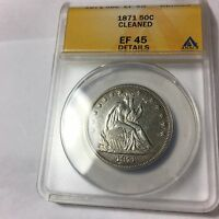 1871 SEATED LIBERTY SILVER HALF DOLLAR ANACS XF.45 CLEANED