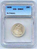 1839 LIBERTY SEATED SILVER QUARTER ICG GRADED MS63. LOT2480 REDBOOK VALUE $5500