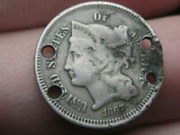 1867 THREE 3 CENT NICKEL  HOLED 4 TIMES OLD BUTTON?