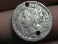1865 1869 THREE 3 CENT NICKEL  VG DETAILS HOLED TWICE OLD BUTTON?
