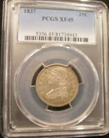 1837 CAPPED BUST .25 CENT PIECE PCGS XF 45