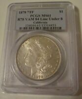 1878 MORGAN SILVER DOLLAR  7 TF - R78 VAM 84 LINE UNDER EIGHT - MINT STATE 62-
