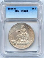 HIGH GRADE SILVER 1876 S TRADE DOLLAR. ICG GRADED MINT STATE 62. LOT 2261