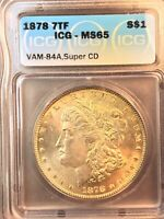 1878 7TF ICG MINT STATE 65 VAM 84A SUPER CD WEAK