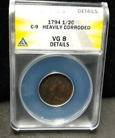 1794 LIBERTY CAP HALF CENT- ANACS VG 8 DETAILS- C-9 HEAVILY CORRODED - 734