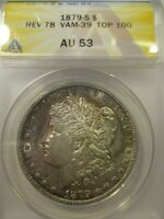 1879-S REV 78 MORGAN SILVER DOLLAR AU53 ANACS VAM-39 TOP 100