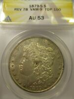 1879-S REV 78 MORGAN SILVER DOLLAR AU53 ANACS VAM-9 TOP 100