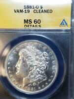 1881 O MORGAN SILVER DOLLAR VAM 19 CLEANED ANACS MINT STATE 60 DETAILS