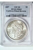 1897 $1 TOP 100 VAM 6A PITTED REVERSE MORGAN DOLLAR PCGS MINT STATE 61